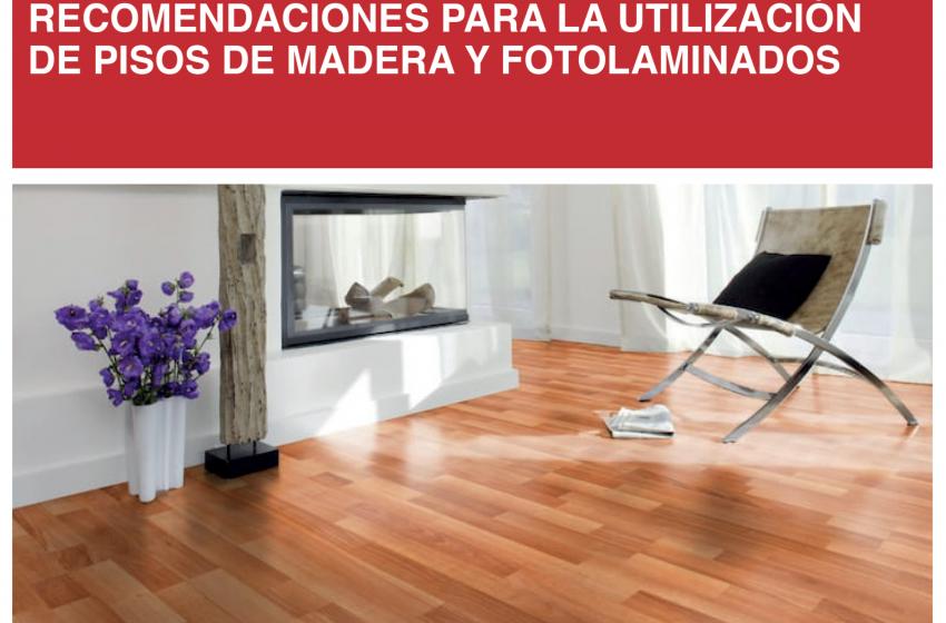 Edición Técnica: RECOMENDACIONES PARA UTILIZACIÓN DE PISOS MADERA Y FOTOLAMINADO