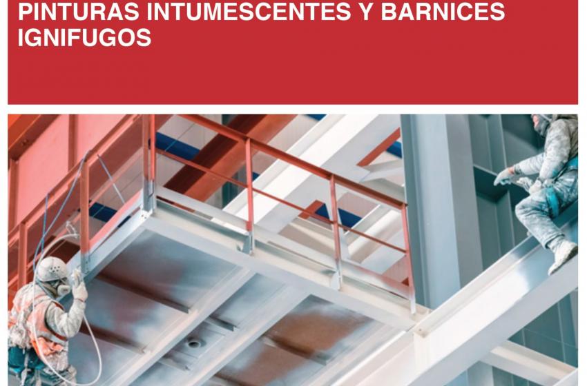 Edición Técnica: PINTURAS INTUMESCENTES Y BARNICES IGNIFUGOS